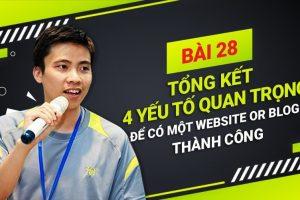 Bài-28-Tổng-Kết-4-Yếu-Tố-Quan-Trọng-Để-Có-Một-Website-or-Blog-Thành-Công