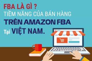 FBA-Là-Gì-Tiềm-Năng-Của-Bán-Hàng-Trên-Amazon-FBA-Tại-Việt-Nam_Phamson_06122019