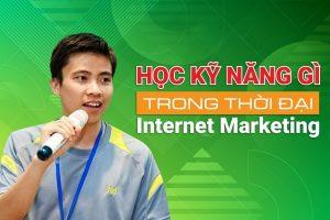 Học-Kỹ-Năng-Gì-Trong-Thời-Đại-Internet-Marketing_Phamson_06122019