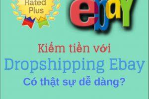 Kiếm tiền với Dropshipping Ebay có thật sự dễ dàng